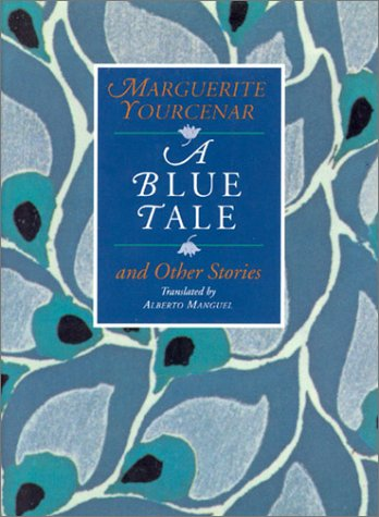 A Blue Tale and Other Stories, MARGUERITE YOURCENAR