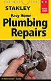 img - for Stanley Easy Home Plumbing Repairs (Stanley Quick Guide) book / textbook / text book