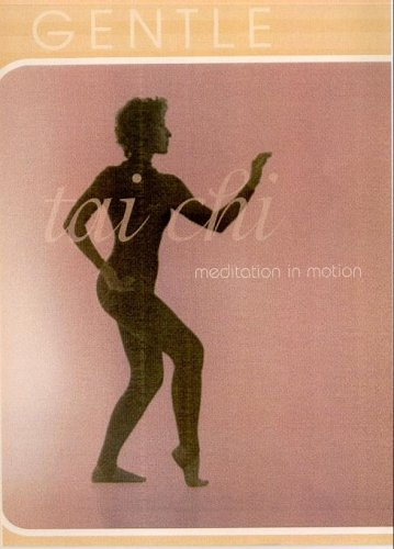 Gentle Tai Chi - Meditation In Motion [2004] [DVD]