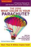 What Color Is Your Parachute? 2006: A Practical Manual for Job-Hunters and Career-Changers (1580087272) by Richard Nelson Bolles
