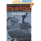 Myths and Mysteries of Oklahoma: True Stories of the Unsolved and Unexplained (Myths and Mysteries Series) by Robert L. Dorman
