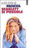 echange, troc Pancol - Scarlett, Si Possible