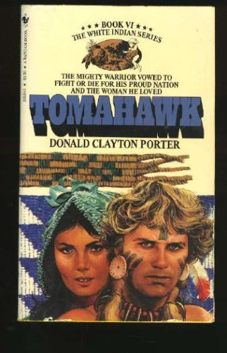 Tomahawk-Book VI- The White Indian Series, Porter,Donald Clayton