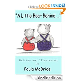 &quot;A Little Bear Behind...&quot; (A Children's Picture Book for ages 3-6)
