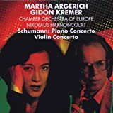 Martha Argerich; Gidon Kremer; Nikolaus Harnoncourt Schumann: Piano Concertos in A minor; Violin Concerto in D minor