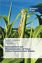 Development and Standardization of Value Added Products from Millets