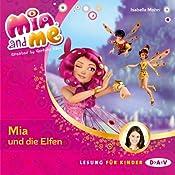 Mia und die Elfen (Mia and Me 1) | Isabella Mohn