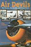 Air Devils: Sky Racers, Sky Divers, and Stunt Pilots (Cover-to-Cover Books) (0789151464) by Hopkins, Ellen