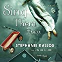 Sing Them Home (       UNABRIDGED) by Stephanie Kallos Narrated by Tavia Gilbert