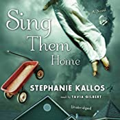 Sing Them Home | [Stephanie Kallos]