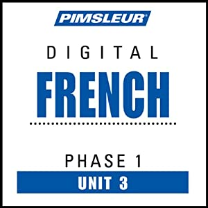 French Phase 1, Unit 03: Learn to Speak and Understand French with Pimsleur Language Programs | [Pimsleur]
