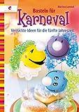 Basteln für Karneval: Verrückte Ideen für die fünfte Jahreszeit von Martina Lammel (1. November 2010) Broschiert