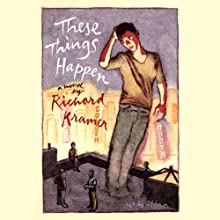 These Things Happen: A Novel (       UNABRIDGED) by Richard Kramer Narrated by Richard Kramer