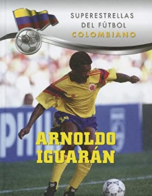 Arnoldo Iguarán (Superestrellas Del Fútbol) (Spanish Edition)
