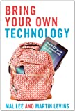 img - for Bring Your Own Technology: The BYOT guide for schools and families book / textbook / text book