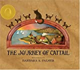The Journey Of Cattail (Cattail Chronicles)