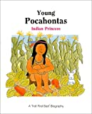 Young Pocahontas : Indian Princess (Troll First-Start Biography)