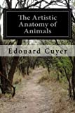 img - for The Artistic Anatomy of Animals book / textbook / text book