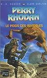 echange, troc Karl-Herbert Scheer, Clark Darlton - Perry Rhodan, tome 180 : Le Poids des invisibles