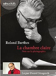 La Chambre claire: Livre audio 1CD MP3 - Suivi d\'un entretien avec Benoît Peeters par Roland Barthes