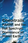 "Chemtrails, HAARP, and the ""Full Spec..."