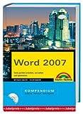 Word 2007 Kompendium - Texte perfekt erstellen, verwalten und optimieren - Michael Maier; Silke Maier