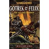 Gotrek and Felix, the Second Omnibus (Warhammer: Gotrek and Felix) by King, William (2006) Paperback