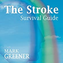 The Stroke Survival Guide Audiobook by Mark Greener Narrated by Neil Gardner