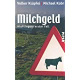 "Milchgeld. Kommissar Kluftingers erster Fallvon ""Volker Kl�pfel"""