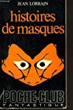 img - for histoires de masques (French Language Edition) (Poche-Club Fantastique, 41) book / textbook / text book