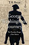 George Washington's Journey: The Pres...