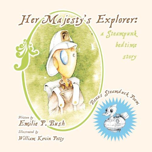 Her Majesty's Explorer: a Steampunk bedtime story