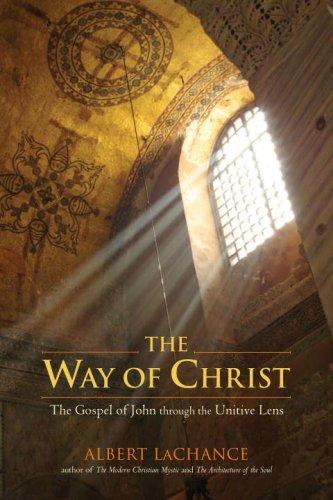 The Way of Christ: The Gospel of John through the Unitive Lens