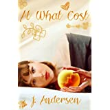 At What Cost ~ J. Andersen