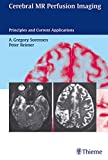 img - for Cerebral MR Perfusion Imaging: Principles and Current Applications book / textbook / text book