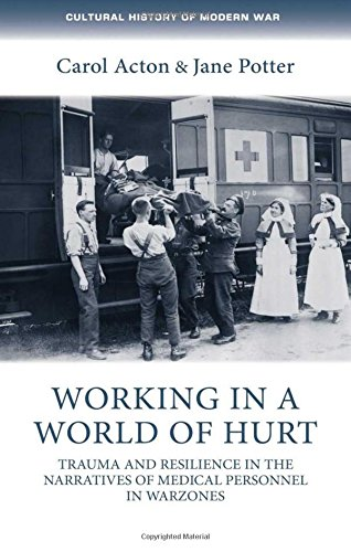 Working in a World of Hurt (Cultural History of Modern War)