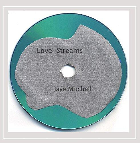 Jaye Mitchell - Love Streams [Explicit]
