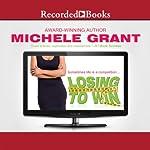 Losing to Win | Michele Grant