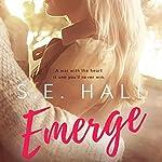 Emerge | S. E. Hall