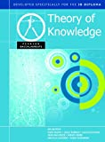 THEORY OF KNOWLEDGE-PEARSON BACCAULARETE FOR IB DIPLOMA PROGRAMS (Pearson International Baccalaureate Diploma: Us Editions)