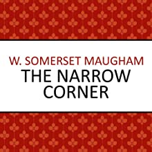 The Narrow Corner (       UNABRIDGED) by W. Somerset Maugham Narrated by David Thorpe