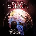 Song of Edmon: The Fracture Worlds, Book 1 | Adam Burch