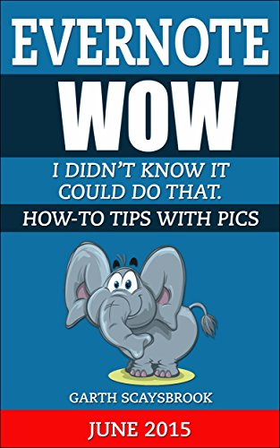 Evernote. Wow! I Didn't Know It Could Do That.: How-To Tips with Pics (Pic Could compare prices)