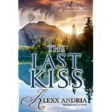 The Last Kiss ~ Alexx Andria