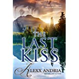 The Last Kiss (contemporary romance)by Alexx Andria