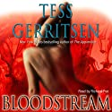Bloodstream: A Novel of Medical Suspense (       UNABRIDGED) by Tess Gerritsen Narrated by Richard Poe
