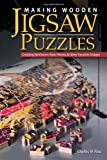 Making Wooden Jigsaw Puzzles: Creating Heirlooms from Photos and Other Favorite Images