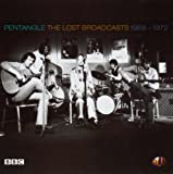 The Lost Broadcasts: 1968-1972 by Pentangle (2004-06-01)