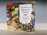 There's a Dragon About: A Winter's Revel (0531068587) by Schotter, Richard