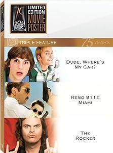 Dude Where's My Car / Reno 911: Miami: The Movie / The Rocker